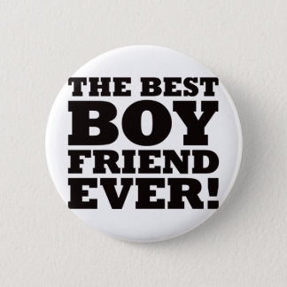 The Best Boyfriend Ever 6 Cm Round Badge