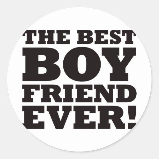 The best boyfriend ever round sticker zazzle