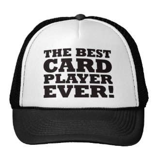 The Best Card Player Ever Trucker Hats