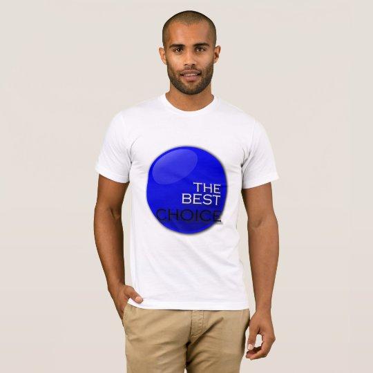 The Best Choice T-Shirt