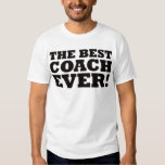 The Best Coach Ever Tee Shirts