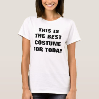 """The best costume for today"" tee shirt"