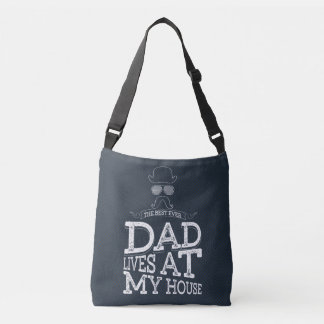 The Best Ever Dad Lives At My House Crossbody Bag