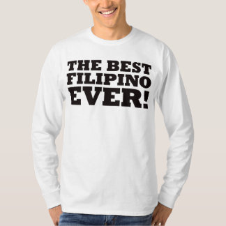 The Best Filipino Ever T-Shirt