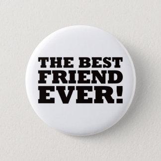 The Best Friend Ever 6 Cm Round Badge