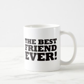 The Best Friend Ever Mug