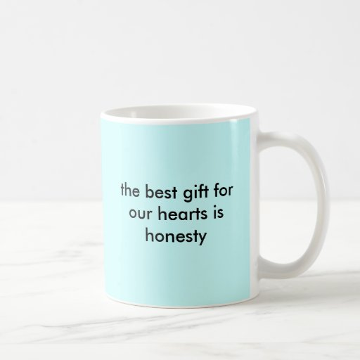 the best gift for our hearts is honesty mugs