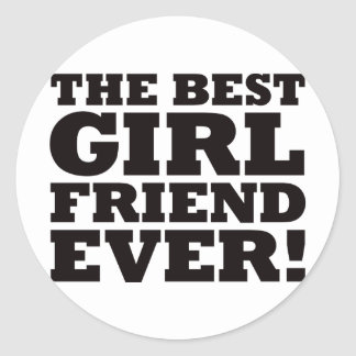 The Best Girlfriend Ever Classic Round Sticker