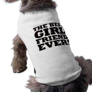 The Best Girlfriend Ever Dog T Shirt