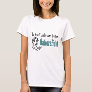The Best Girls are from Bakersfield T-Shirt