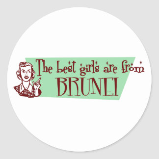 The Best Girls are from Brunei Classic Round Sticker