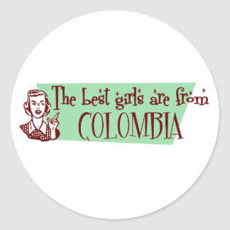 The Best Girls are from Colombia Classic Round Sticker