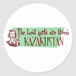 The Best Girls are from Kazakhstan Classic Round Sticker