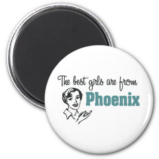 The Best Girls are from Phoenix 6 Cm Round Magnet
