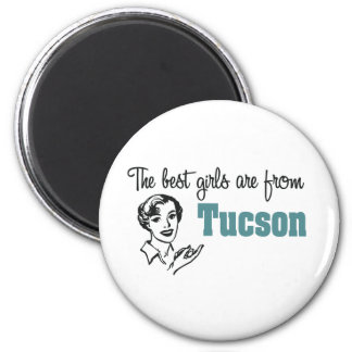The Best Girls are from Tucson 6 Cm Round Magnet