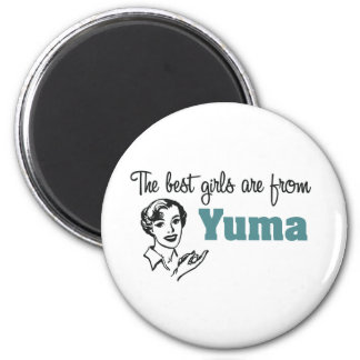The Best Girls are from Yuma 6 Cm Round Magnet