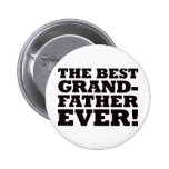 The Best Grandfather Ever Pinback Buttons