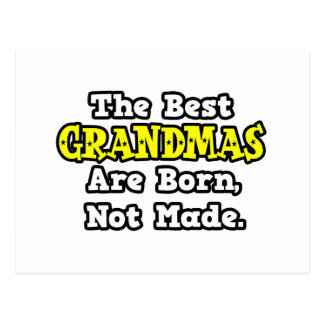 The Best Grandmas Are Born, Not Made Postcard