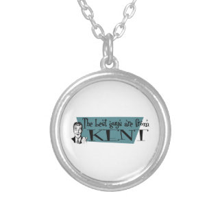 The best guys are from Kent Round Pendant Necklace
