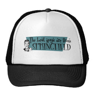 The best guys are from Springfield OH Cap