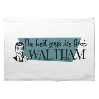 The best guys are from Waltham Placemats