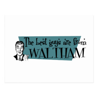 The best guys are from Waltham Postcard