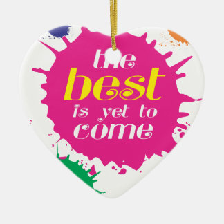 THE BEST is yet to come Ceramic Heart Decoration