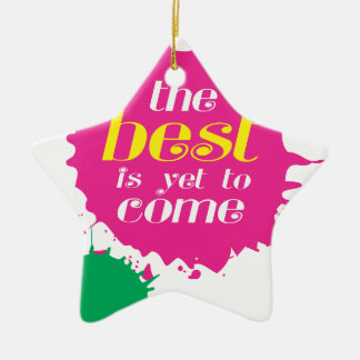 THE BEST is yet to come Ceramic Star Decoration