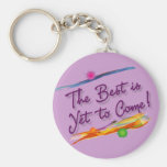 the best is yet to come keychain