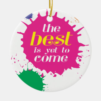 THE BEST is yet to come Round Ceramic Decoration