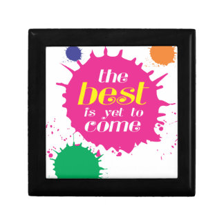 THE BEST is yet to come Small Square Gift Box