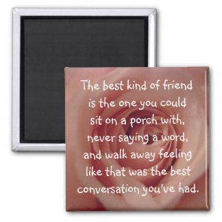 The Best Kind of Friend... Magnet