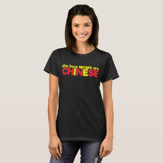 The Best Moms are Chinese Pride Mother's Day T-Shi T-Shirt
