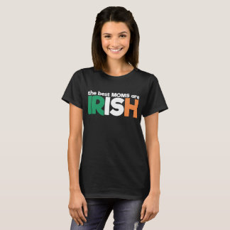 The Best Moms are Irish Pride Mother's Day T-Shirt