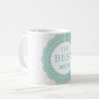 The Best Mug - Floral Lace - Mum/Nan/Friend/Auntie