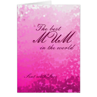 The best MUM in the world pink on pinks g/c Card