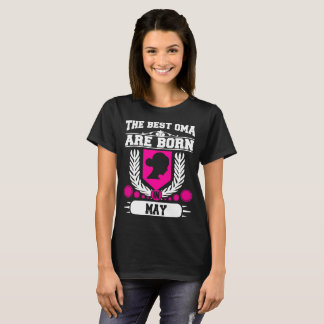 THE BEST OMA ARE  BORN IN MAY,THE BEST OMA, T-Shirt