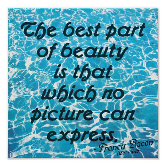 The best part of beauty - Francis Bacon
