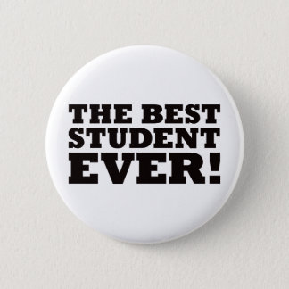The Best Student Ever 6 Cm Round Badge