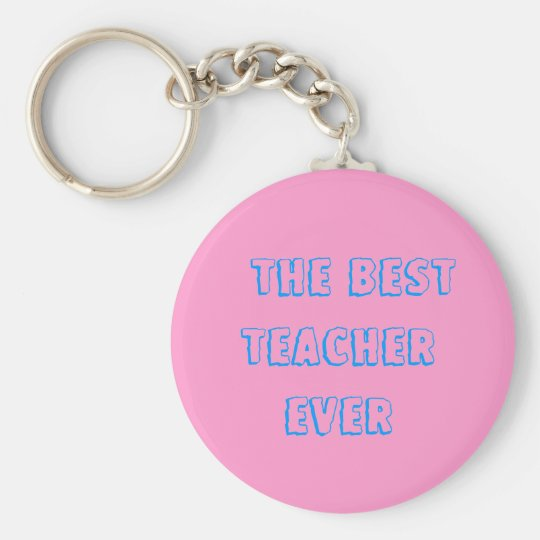 THE BEST TEACHER EVER BASIC ROUND BUTTON KEY RING