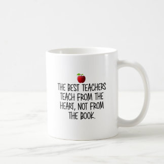 The best teacher from the heart, not from the book coffee mug