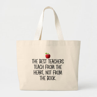 The best teacher from the heart, not from the book large tote bag