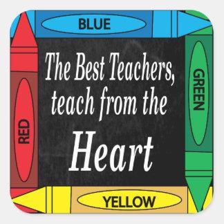 The Best Teachers Teach from the Heart | Teacher Square Sticker