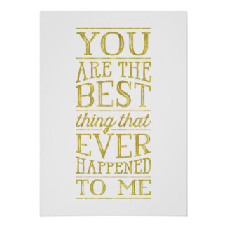 The Best Thing | Faux Gold Foil Lettering Quote Poster