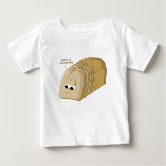 The Best Thing Since Sliced Bread Baby T-Shirt