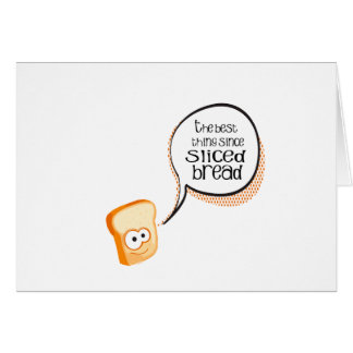 The Best Thing Since Sliced Bread Greeting Cards