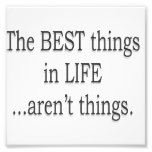 The Best Things in Life Aren't Things Photo