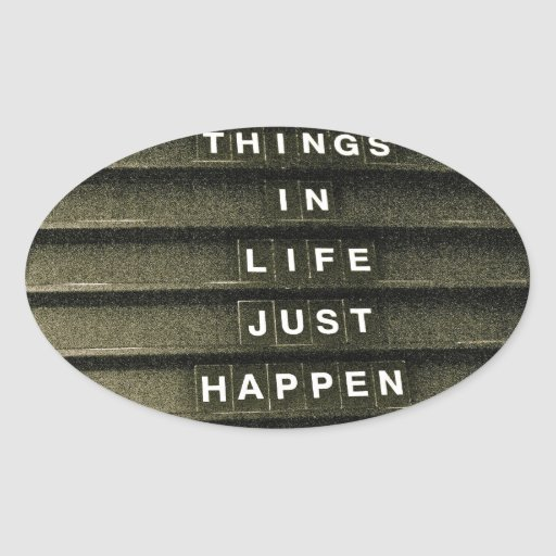 The Best things in life just happen Sticker