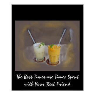 The Best Times are Times with Your Best Friend Poster