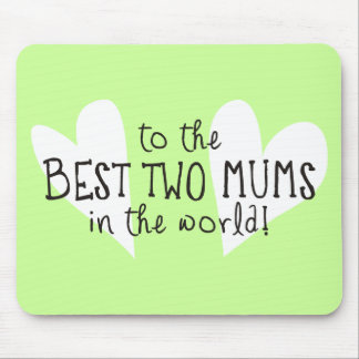 The Best Two Mums In the World Mouse Pad